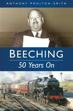 Beeching: 50 Years On