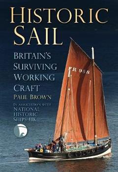Historic Sail: Britain\'s Surviving Working Craft