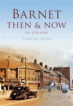 Barnet Then & Now