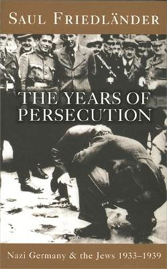 Nazi Germany and the Jews: The Years of Persecution: v. 1: Nazi Germany And The Jews: The Years Of Persecution Years of Persecution 1933-1939
