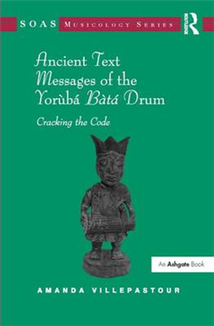 Ancient Text Messages of the Yoruba Bata Drum: Cracking the Code
