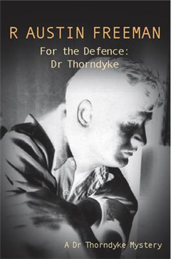 For The Defence: Dr. Thorndyke