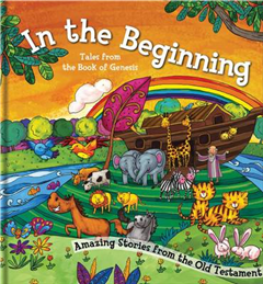 In the Beginning: Amazing Stories from the Old Testament