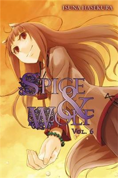 Spice and Wolf, Vol. 6 light novel