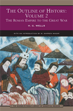 The Outline of History: Volume 2 (Barnes & Noble Library of Essential Reading): The Roman Empire to the Great War