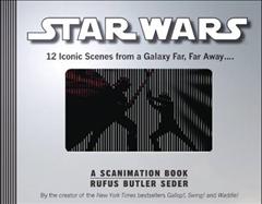 Star Wars: A Scanimation Book: 11 Iconic Scenes from a Galaxy Far, Far Away...