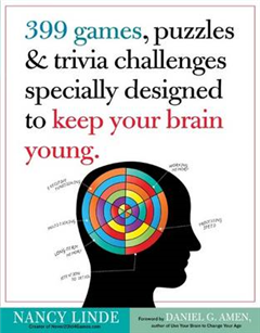 399 Games, Puzzles & Trivia Challenges Specially Designed to  Keep Your Brain Young