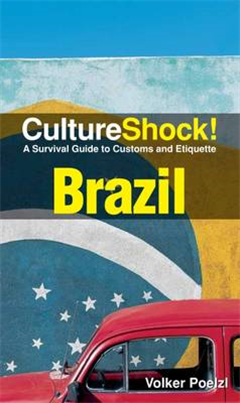 Brazil: A Survival Guide to Customs and Etiquette