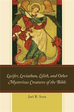 Lucifer, Leviathan, Lilith, and other Mysterious Creatures o