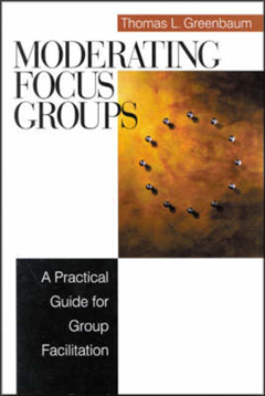 Moderating Focus Groups: A Practical Guide for Group Facilitation