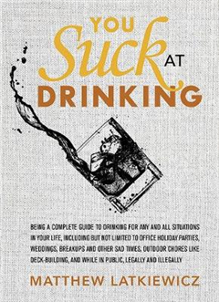 You Suck at Drinking