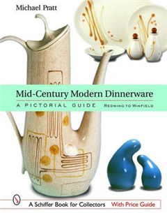 Mid-Century Modern Dinnerware: A Pictorial Guide: Redwing to Winfield
