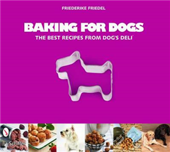 Baking for Dogs: The Best Recipes from Dogas Deli