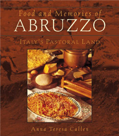 Food and Memories of Abruzzo: Italy\'s Pastoral Land