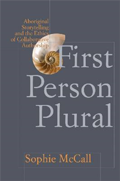 First Person Plural: Aboriginal Storytelling and the Ethics of Collaborative Authorship