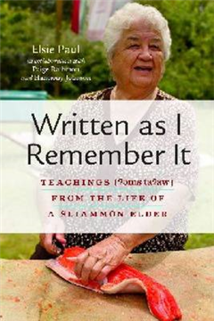 Written as I Remember It: Teachings (É ams tÉ É É w) from the Life of a Sliammon Elder