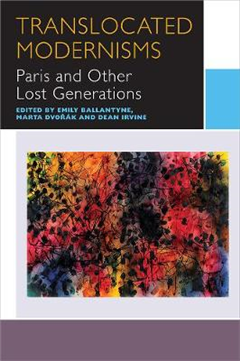 Translocated Modernisms: Paris and Other Lost Generations