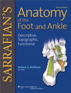 Sarrafian\'s Anatomy of the Foot and Ankle: Descriptive, Topographic, Functional