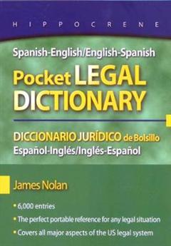 Spanish-English/English-Spanish Pocket Legal Dictionary: Diccionario Juraidico de Bolsillo Espaanol-Inglaes/Inglaes-Espaanol