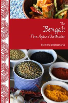 Bengali Five Spice Chronicles