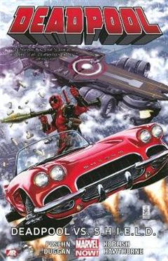 Deadpool Volume 4: Deadpool Vs. S.h.i.e.l.d. marvel Now