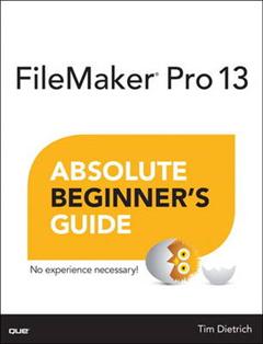 FileMaker Pro 13 Absolute Beginner\'s Guide