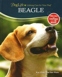 Beagle: Lifelong Care for Your Dog