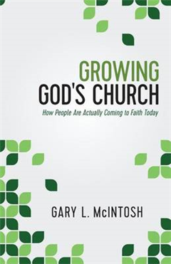 Growing God\'s Church: How People Are Actually Coming to Faith Today
