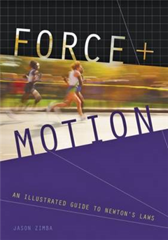 Force and Motion: An Illustrated Guide to Newton\'s Laws