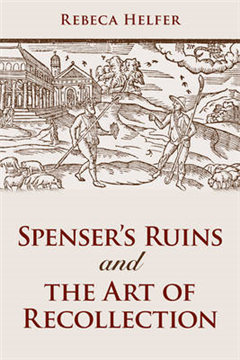 Spenser\'s Ruins and the Art of Recollection