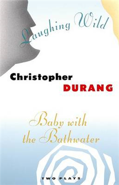 Baby with the Bathwater / Laughing Wild: Two Plays