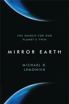 Mirror Earth: The Search for Our Planet\'s Twin