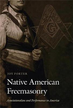 Native American Freemasonry: Associationalism and Performance in America