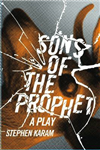 Sons of the Prophet: A Play
