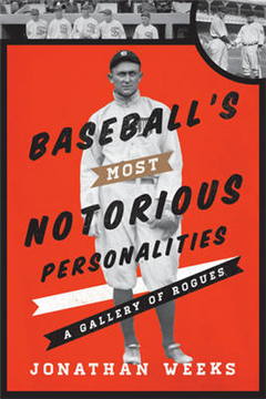 Baseball\'s Most Notorious Personalities: A Gallery of Rogues