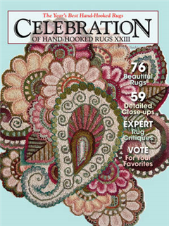 Celebration of Hand-hooked Rugs XXIII: The Year\'s Best Hand-Hooked Rugs
