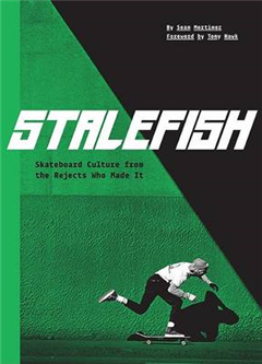 Stale Fish: Dirtbag Skate Culture from the Dirtbags Who Made it