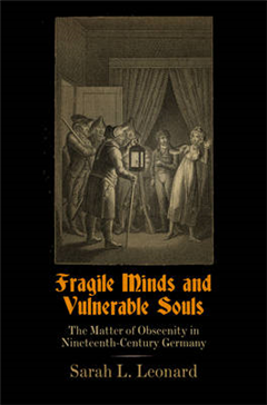 Fragile Minds and Vulnerable Souls: The Matter of Obscenity in Nineteenth-Century Germany