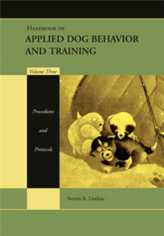 Handbook of Applied Dog Behavior and Training: Procedures and Protocols
