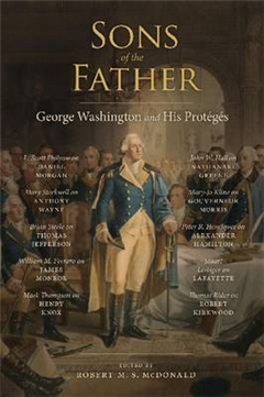 Sons of the Father: George Washington and His Proteges