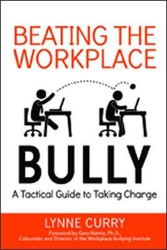 Beating the Workplace Bully: A Tactical Guide to Taking Char