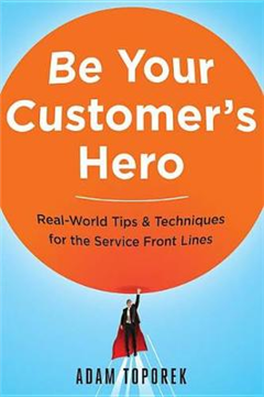 Be Your Customers Hero: Real-World Tips & Techniques for the