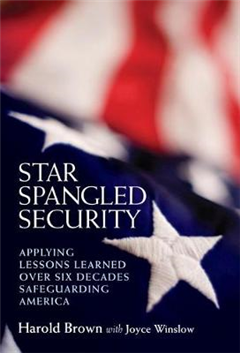 Star Spangled Security: Applying Lessons Learned Over Six Decades Safeguarding America