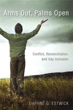 Arms Out, Palms Open: Conflict, Reconciliation, and Gay Inclusion