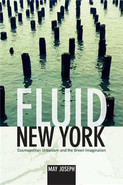 Fluid New York: Cosmopolitan Urbanism and the Green Imagination