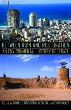 Between Ruin and Restoration: An Environmental History of Israel
