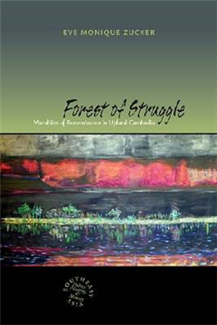 Forest of Struggle: Moralities of Remembrance in Upland Cambodia
