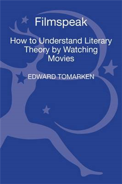 Filmspeak: How to Understand Literary Theory by Watching Movies