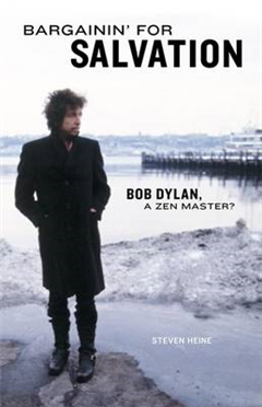 Bargainin\' for Salvation: Bob Dylan, a Zen Master?