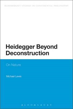 Heidegger Beyond Deconstruction: On Nature